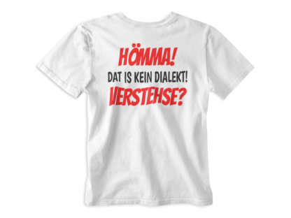 Ruhrpott T-Shirt Hömma dat is kein Dialekt! Verstehse!